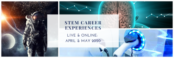 STEM Career Experiences  The 'Live & Online' Series This Spring